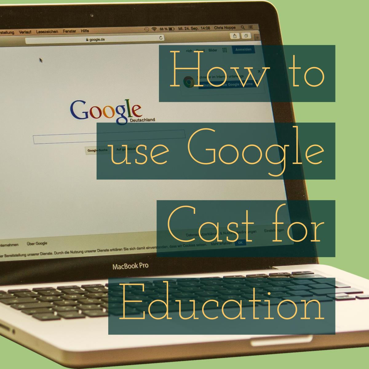 How to use Google Cast for Education